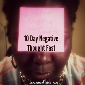 Learn how to deal with negative thoughts by doing the 10 day negative thought fast!