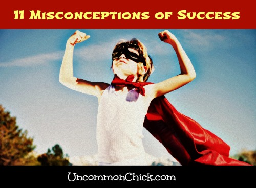 11 Misconceptions of Success