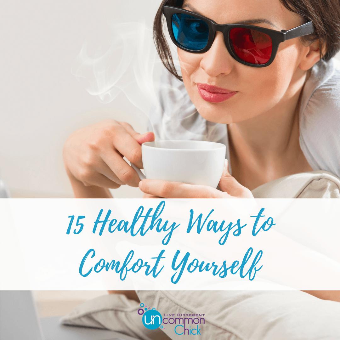 15-Healthy-Ways-to-Comfort-Yourself