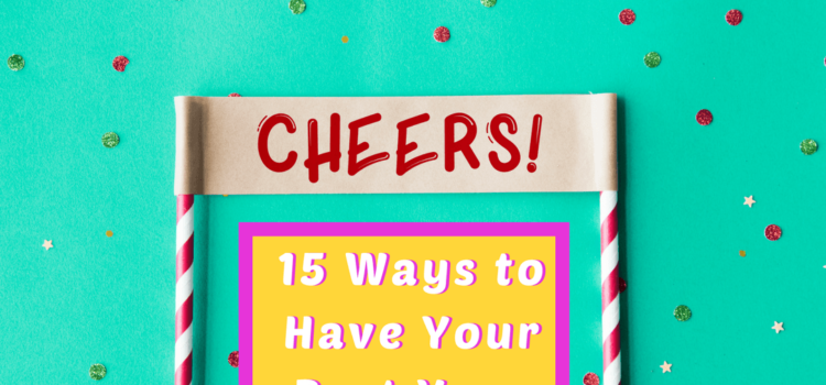 15 Ways to Have Your Best Year Ever!