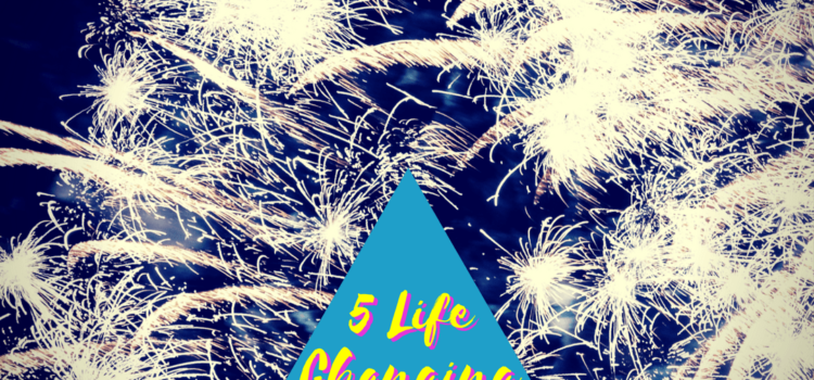 5 Life Changing Goals For The New Year