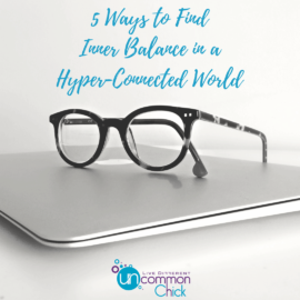 5 Ways to Find Inner Balance in a Hyper-Connected World