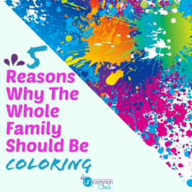 5 Reasons Why The Whole Family Should Be Coloring