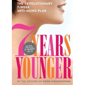 Reverse the Clock: How to Look and Feel 7 Years Younger #7YY