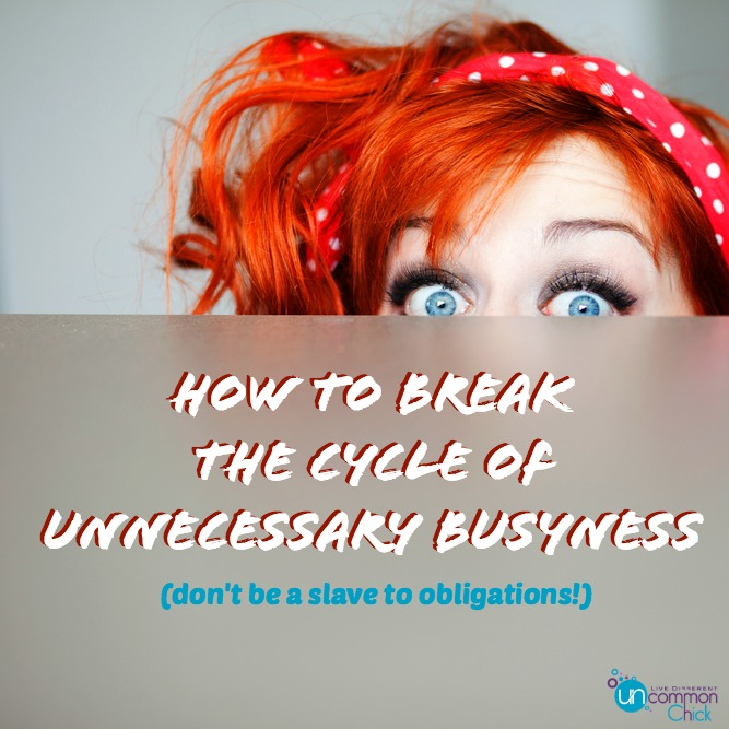 How to Break the Cycle of Unnecessary Busyness. #escapenormal #timemanagement #priorities