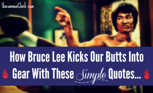 How Bruce Lee Kicks Our Butts With These Simple Quotes