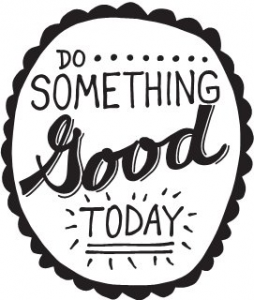Do Something Good Today