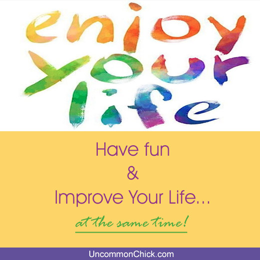 Have Fun AND Improve Yourself – A Double Whammy!