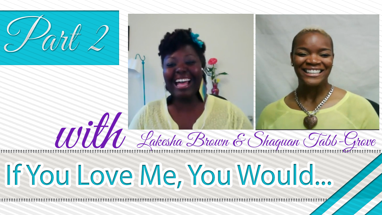 If You Love Me, You Would… Part 2 (Video)