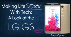 Making Life Easier with the LG G3