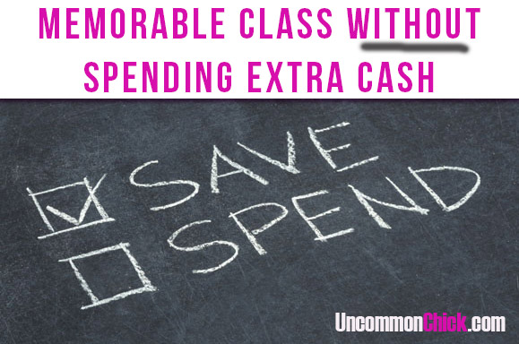 Memorable Class Without Spending A Whole Lotta Cash