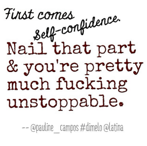 Nailing Self-Confidence...It's Not As Hard As You Think!