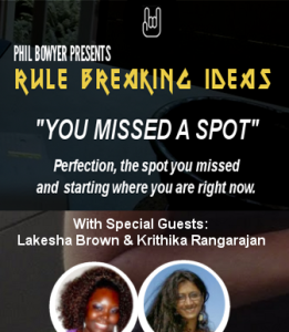Phil Bowyer Presents...Perfection. Part of the Rule Breaking Ideas weekly show #perfectionism