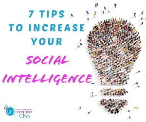 7 Tips to Increase Your Social Intelligence