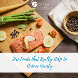 Top Foods That Really Help to Reduce Anxiety