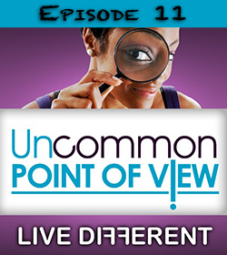 Uncommon Point of View Episode 11