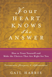 Your Heart Knows The Answer book by Gail Harris - How to trust yourself!