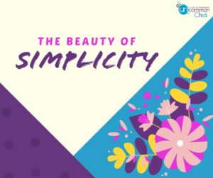 The Beauty of Simplicity + Bonus Resource