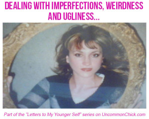 Dealing with imperfections, weirdness, and ugliness. A letter to my younger self by Eyenie Schultz of LucidMusing.com