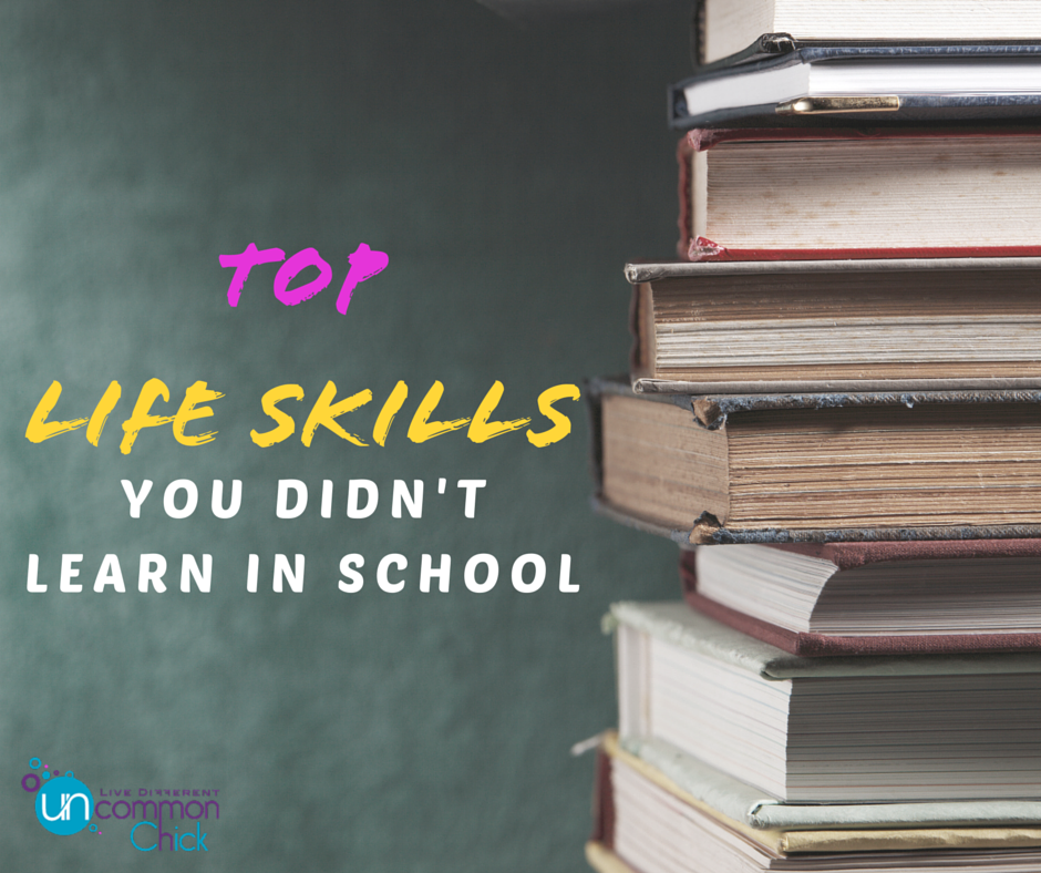 Top Life Skills You Didn't Learn In School
