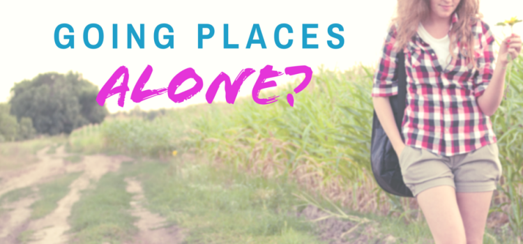 Are You Comfortable Going Places Alone?