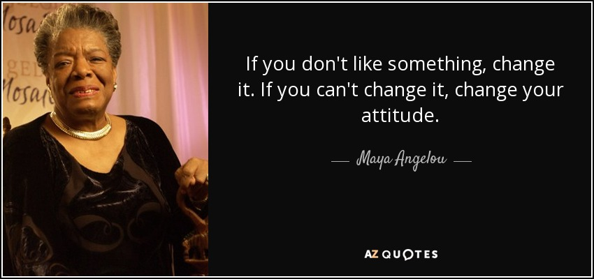 maya angelou change quote