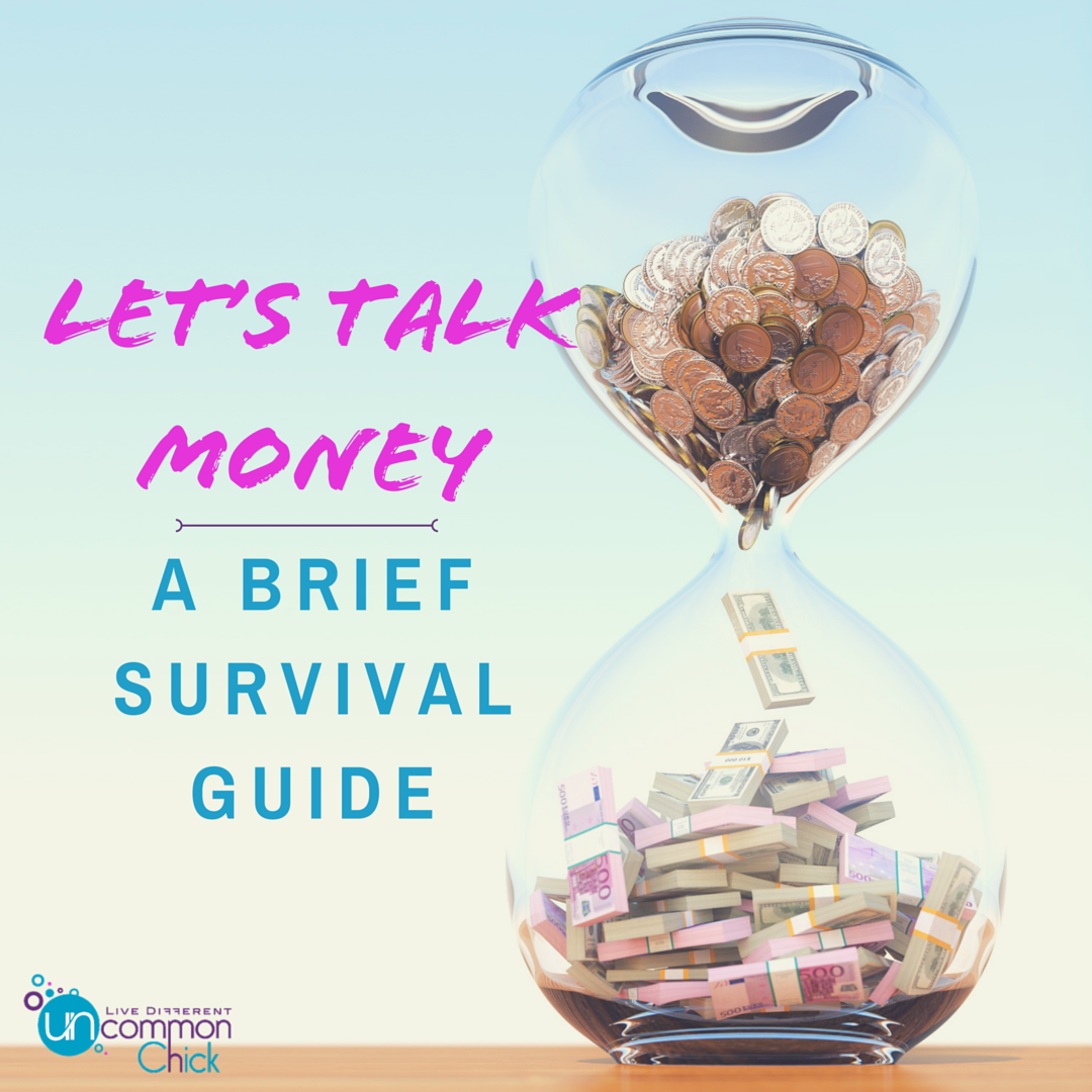 Let's Talk Money…A Brief Survival Guide #moneymatters