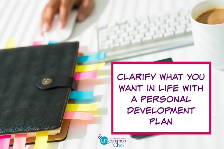 Clarify What You Want in Life With a Personal Development Plan