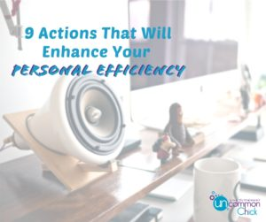 9 Actions That Will Enhance Your Personal Efficiency
