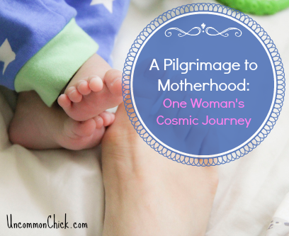 A Pilgrimage to Motherhood: One Mother's Cosmic Journey