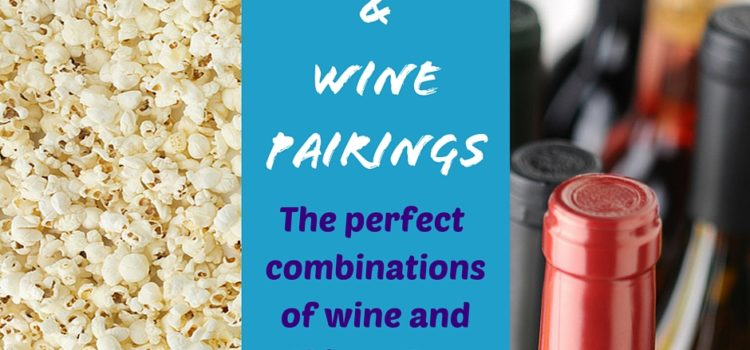 Popcorn and Wine Together…Who Knew?