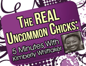The REAL Uncommon Chicks: 5 Minutes With Kimberly Whittaker of Manifest Yourself