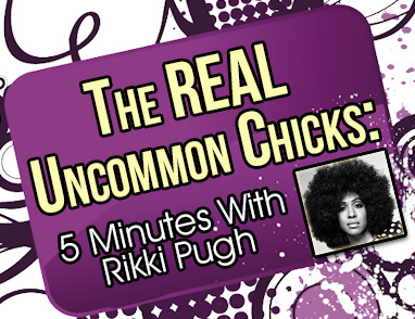 The REAL Uncommon Chicks Series: 5 Minutes with Rikki Pugh of HippGyps