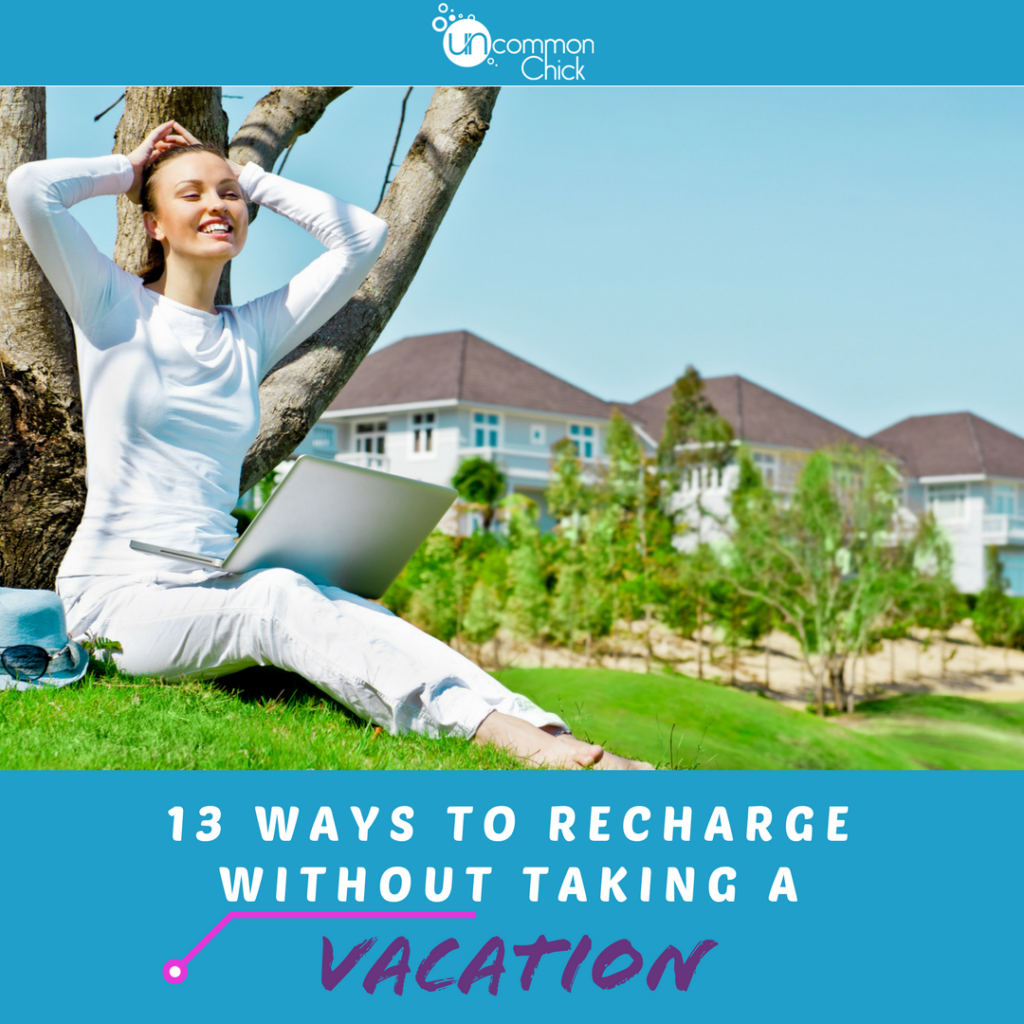 13 Ways to Recharge Without Taking a Vacation