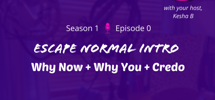 S1E0 – Escape Normal Intro + Credo