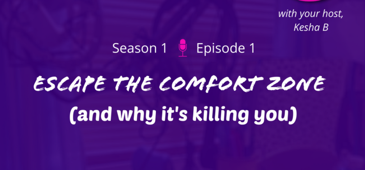 S1E1 – Escape The Comfort Zone