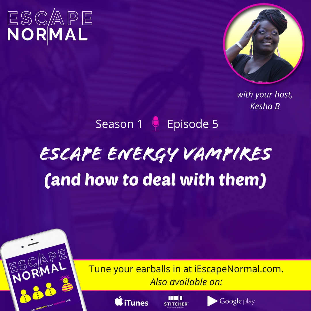 S1E5 – Escape Energy Vampires (and how to deal with them)