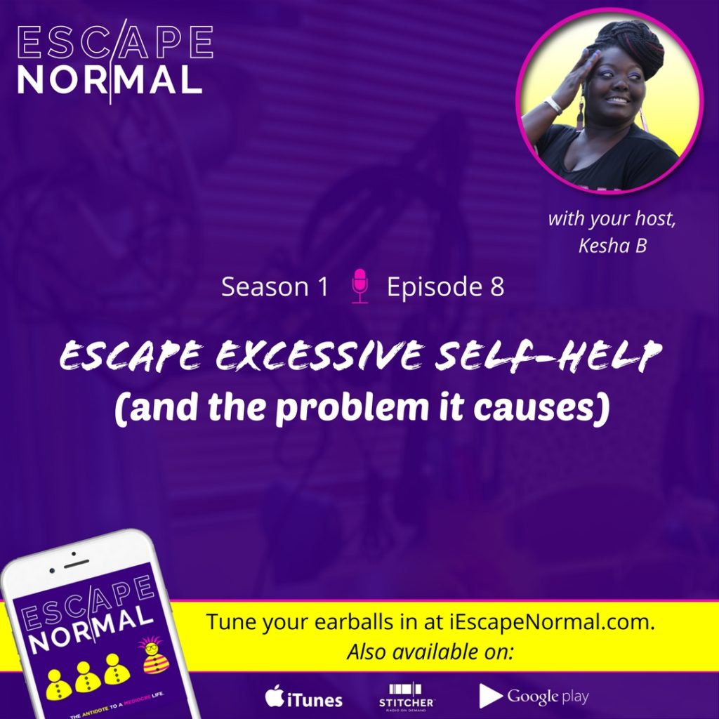 s1e8 escape excessive self-help