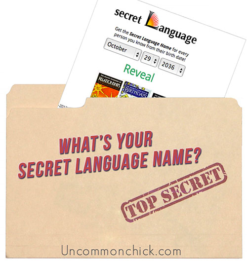 What's Your Secret Language Name? No, It's Not Your Grandmother's