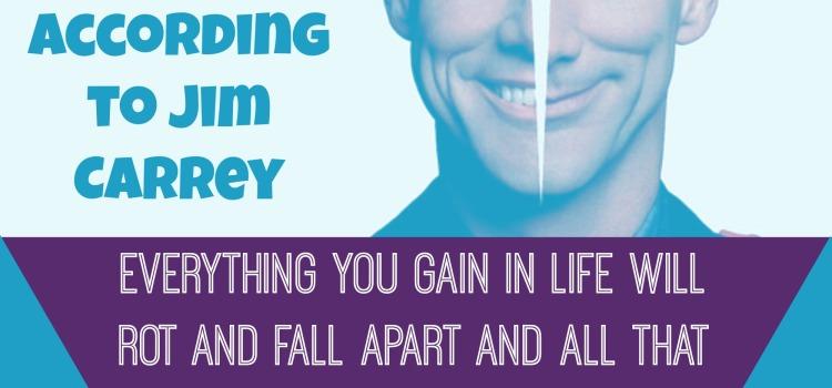 The Secret Of Life According to Jim Carrey