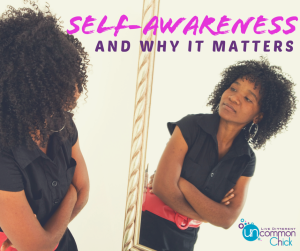 Self-Awareness and Why it Matters
