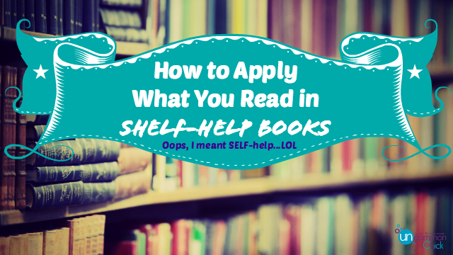 How to Apply What You Read in Self-Help Books