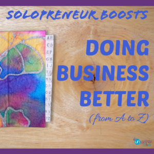 Solopreneur Boosts: Doing Business Better (from A to Z)