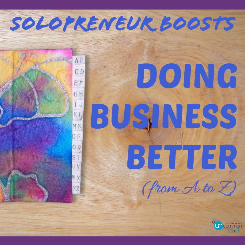Solopreneur Boosts...Doing Business Better (FROM A TO Z)