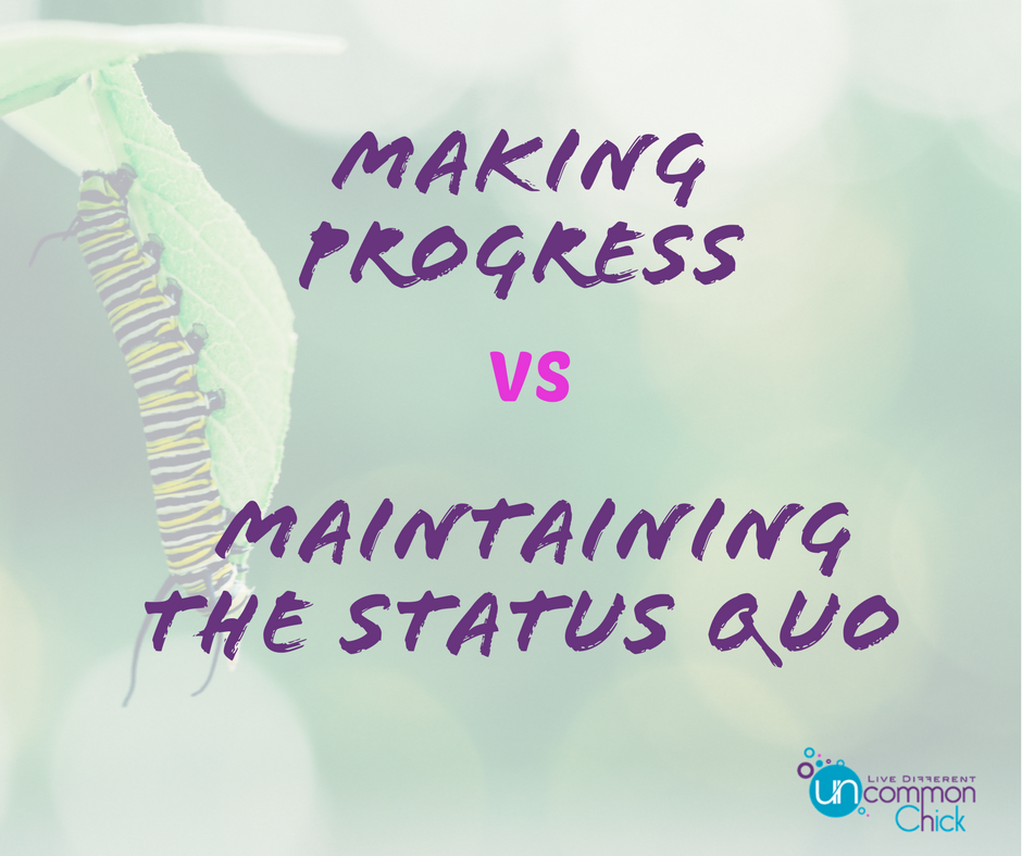Making Progress vs Maintaining the Status Quo