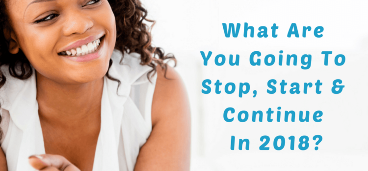 What Will You #StopStartContinue In 2018? (Plus Free Worksheet)