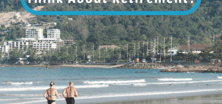 Is It Ever Too Early to Think About Retirement?