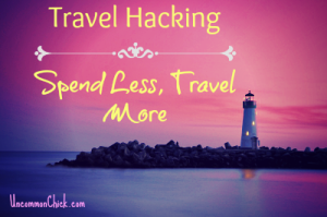 Travel Hacking - spend less, travel more!