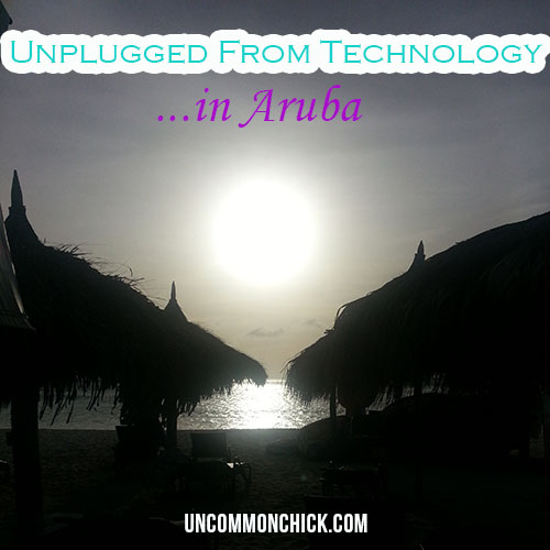 Unplugged From Technology in Aruba And 4 Reasons Why You Should Be Too