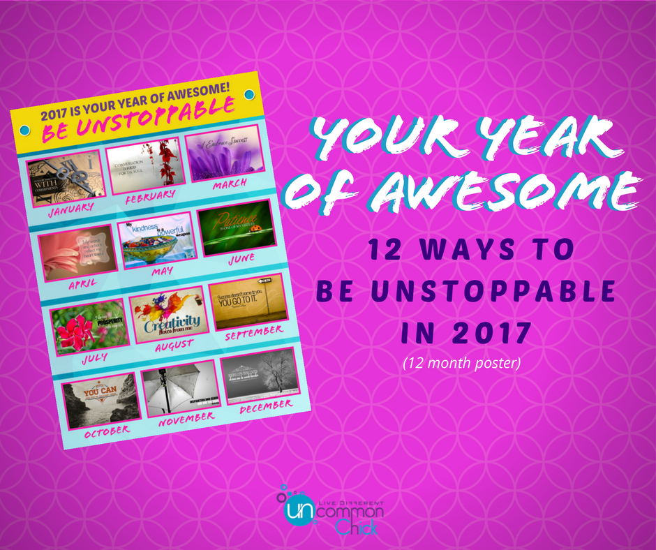 year of awesome: 12 ways to be unstoppable in 2017